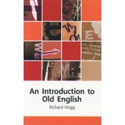 An Introduction to Old English by Richard Hogg