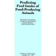 Predicting Feed Intake of Food-producing Animals by Subcommittee on Feed Intake