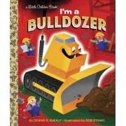 I'm a Bulldozer by Dennis Shealy
