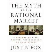 The Myth of the Rational Market by Justin Fox