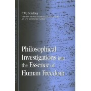 Philosophical Investigations into the Essence of Human Freedom by F. W. J. Von Schelling