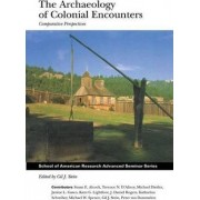 Archaeology of Colonial Encounters by Gil J. Stein