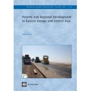 Poverty and Regional Development in Eastern Europe and Central Asia by William R. Dillinger