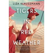 Tigers in Red Weather by Liza Klaussmann