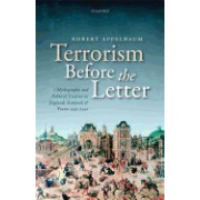 Terrorism Before the Letter: Mythography and Political Violence in England, Scotland, and France 1559-1642