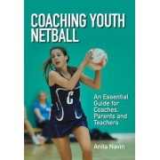 Coaching Youth Netball: An Essential Guide for Coaches, Parents and Teachers