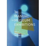 The Manual of Museum Exhibitions by Barry Lord
