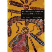 An Anthology of Colonial and Postcolonial Short Fiction by Dean Baldwin