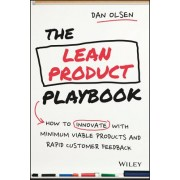 Building Great Products the Lean Way: How to Innovate with Minimum Viable Products and Rapid Customer Feedback