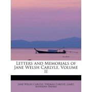 Letters and Memorials of Jane Welsh Carlyle, Volume II by Thomas Carlyle James Ant Welsh Carlyle
