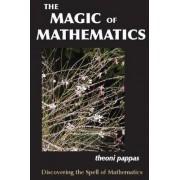 The Magic of Mathematics by Theoni Pappas
