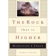 The Rock That Is Higher by L'engle