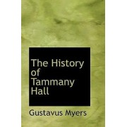 The History of Tammany Hall by Gustavus Myers