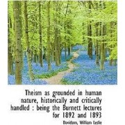 Theism as Grounded in Human Nature, Historically and Critically Handled by Davidson William Leslie
