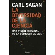 La diversidad de la ciencia / The Varieties of Scientific Experience by Carl Sagan
