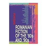Romanian Fiction of the '80s and '90s. A Concise Anthology