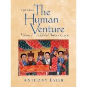 The Human Venture: to 1500 v. 1 by Anthony Esler