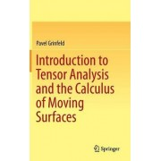 Introduction to Tensor Analysis and the Calculus of Moving Surfaces by Pavel Grinfeld