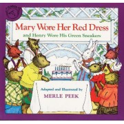 Mary Wore Her Red Dress, and Henry Wore His Green Sneakers by Merle Peek