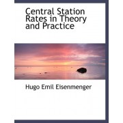 Central Station Rates in Theory and Practice by Hugo Emil Eisenmenger