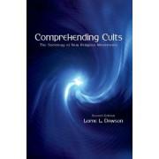 Comprehending Cults by Lorne L. Dawson