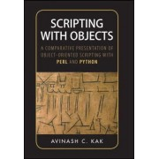 Scripting with Objects by Avinash C. Kak