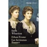 Ethan Frome ; Las hermanas Bunner by Edith Wharton