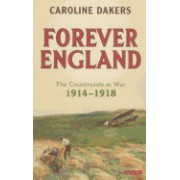 Forever England: The Countryside at War 1914-1918