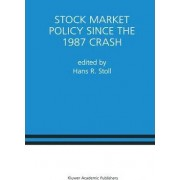 Stock Market Policy Since the 1987 Crash by Hans R. Stoll
