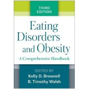 Eating Disorders and Obesity by Kelly D. Brownell