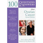 100 Questions and Answers About Ovarian Cancer by Don S. Dizon