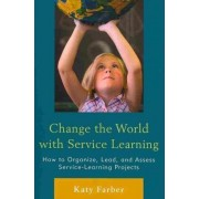 Change the World with Service Learning by Katy Farber