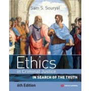 Ethics in Criminal Justice by Sam S. Souryal