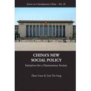 China's New Social Policy: Initiatives For A Harmonious Society by Lim Tin Seng