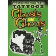 Glow-In-The-Dark Tattoos Ghosts and Ghouls by Marty Noble