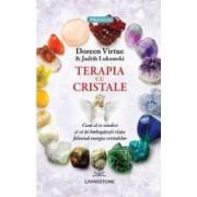 Terapia Cu Cristale - Doreen Virtue Judith Lukomski