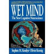 Wet Mind by Stephen Michael Kosslyn