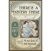 There's a Mystery There: The Primal Vision of Maurice Sendak