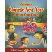 Celebrate Chinese New Year with the Fong Family by F Isabel Campoy