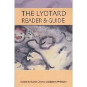 The Lyotard Reader and Guide by Keith Crome