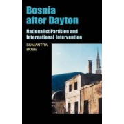 Bosnia After Dayton by Sumantra Bose