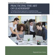 Practicing the Art of Leadership: A Problem-Based Approach to Implementing the Professional Standards for Educational Leaders with Enhanced Pearson Et