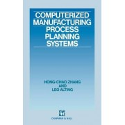 Computerized Manufacturing Process Planning Systems by Hong-Chao Zhang