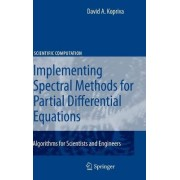 Implementing Spectral Methods for Partial Differential Equations by David A. Kopriva