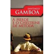 A PIERDE E O CHESTIUNE DE METODA.