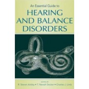 An Essential Guide to Hearing and Balance Disorders by R. Steven Ackley