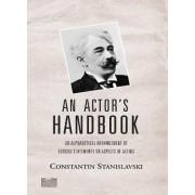 An Actor's Handbook by Constantin Stanislavski