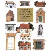 Village Buildings of Britain Handbook by Matthew Rice