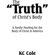 The Truth of Christ's Body by KC Cole