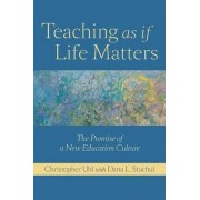 Teaching as if Life Matters by Christopher Uhl